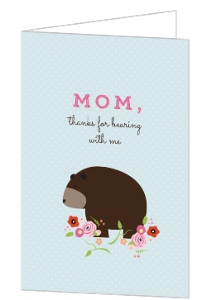 Bearing With Me Mothers Day Card