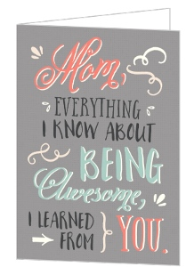 Whimsy Learned From You Mothers Day Card