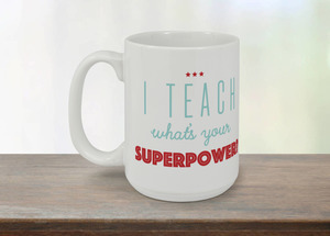 Superpower Teacher Custom Mug