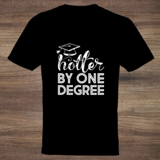 Hotter by One Degree Graduation Custom Tshirt