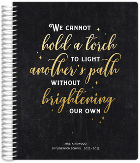 Hold a Torch Quote Teacher Planner