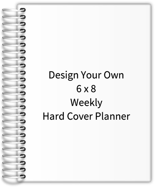 Design your own 6 x 8 weekly hard cover planner weekly for Create your own planner free