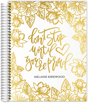 Golden Floral Don't Stop Full Foil Weekly Planner