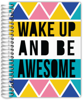 Wake Up Be Awesome Student Planner