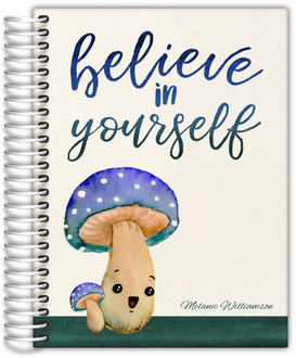 Believe in Yourself Mushroom Daily Planner