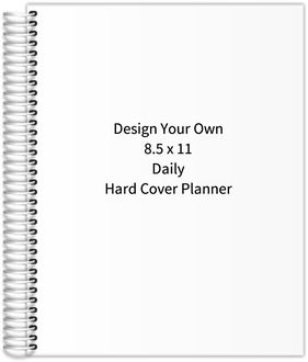 Design Your Own 8.5 x 11 Daily Hard Cover Planner