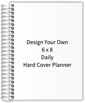 Design Your Own 6 x 8 Daily Hard Cover Planner