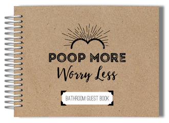 Poo More Worry Less Bathroom Guest Book