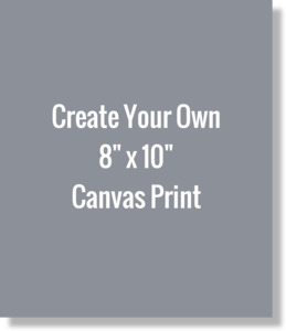 Create Your Own 8 x 10 Canvas Print