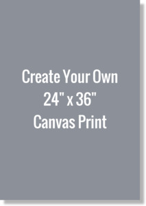 Create Your Own 24x36 Canvas Print