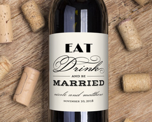 Fancy Eat Drink Be Married Wine Label