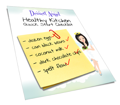 The Dessert Angel's Healthy Kitchen Quick Start Checklist Is Included