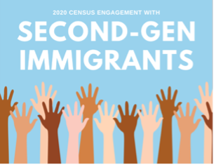 2020 Census Engagement with Second-Gen Immigrants
