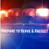 Prepare to Serve and Protect: Police Candidate Training
