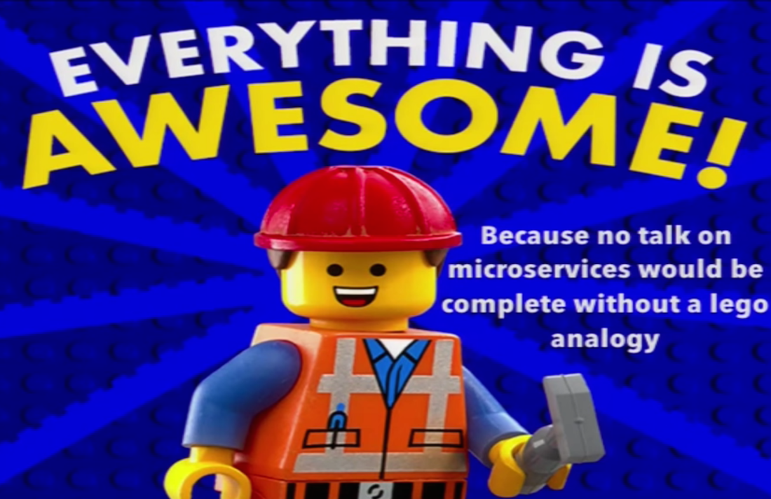 "A Lego Microservices Analogy with the quote ""Everything is Awesome!"""