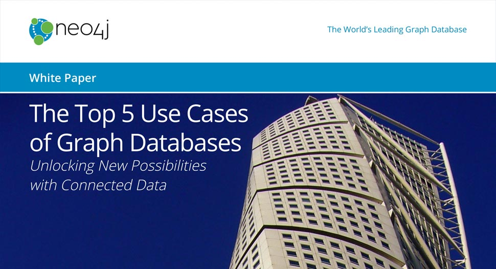 Neo4j White Paper: The Top 5 Use Cases of Graph Databases