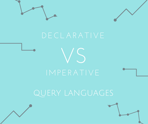 Explore imperative and declarative query languages and their different advantages and disadvantages