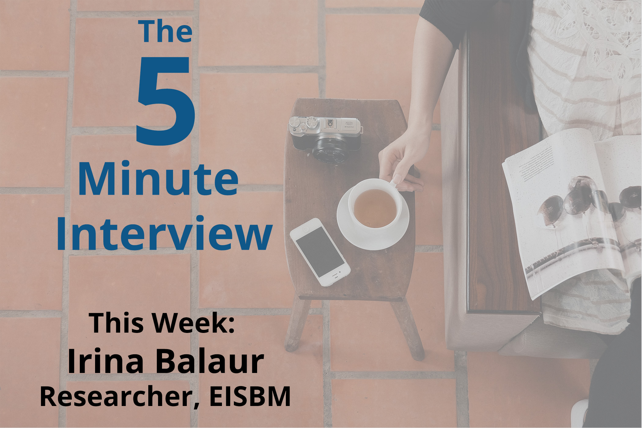 Catch this week's 5-Minute Interview with Irina Balaur, Researcher at the EISBM