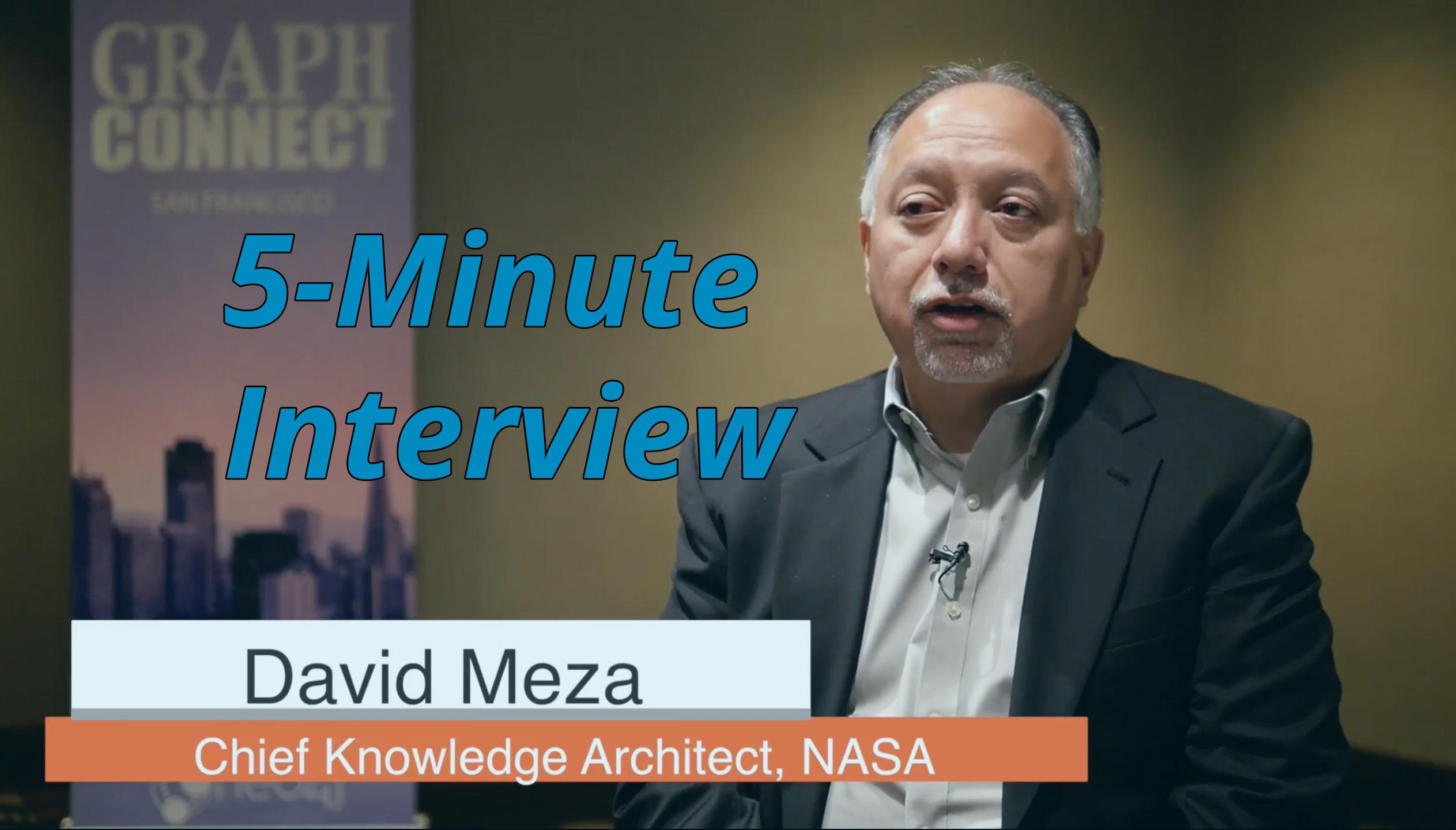 the 5 minute interview david meza chief knowledge architect nasa