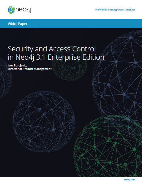 Read the White Paper: Security & Access Control in Neo4j Enterprise