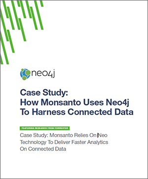 Learn from Forrester Research how Monsanto uses Neo4j for harnessing connected data