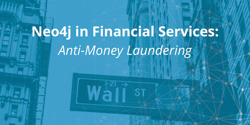 Learn about the Neo4j graph database for anti-money laundering in the financial services sector