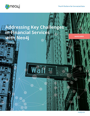 Read the White Paper: Addressing Key Challenges in Financial Services with Neo4j