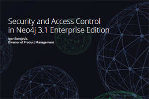 Download the White Paper: Security & Access Control in Neo4j Enterprise