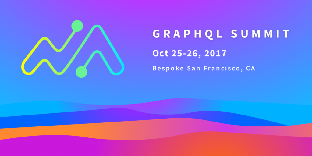 GraphQL Summit - October 25th-26th 2017