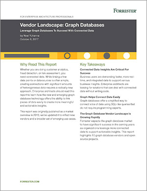 Learn How to Leverage Graph Databases To Succeed With Connected Data in this Forrester Research white paper