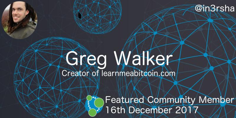 Greg Walker - This Week's Featured Community Member
