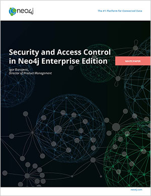 Download this white paper on enterprise-grade security and access control in Neo4j Enterprise