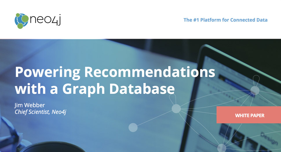 Neo4j White Paper: Power Recommendations with a Graph Database
