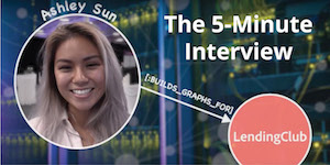Catch this week's 5-Minute Interview with Ashley Sun, Software Engineer at LendingClub
