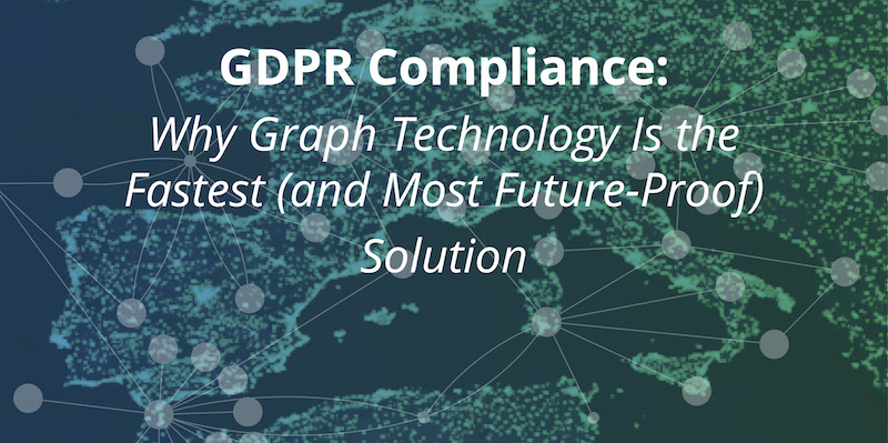 Learn why graph technology is the overall best tool for building GDPR compliance solutions
