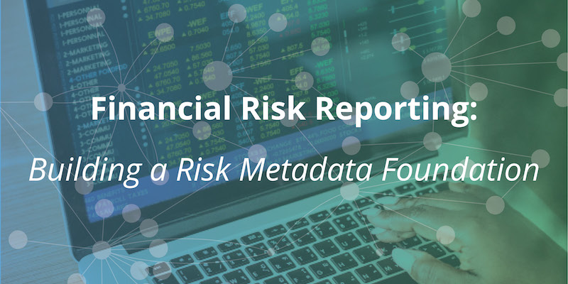 Learn how connected data is helping banks with financial risk reporting.