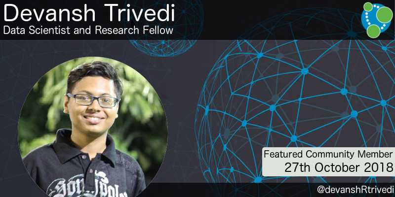 Devansh Trivedi - This Week's Featured Community Member