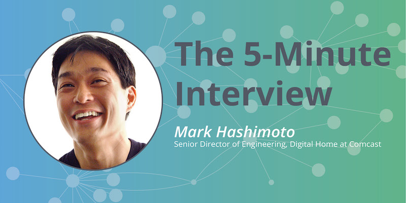 Check out this 5-minute interview with Mark Hashimoto of Digital Home at Comcast.