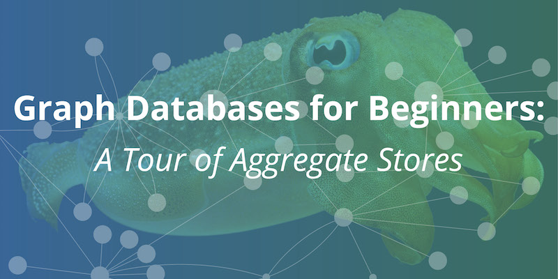 Learn about the characteristics of aggregate stores as a category of the NoSQL database ecosystem