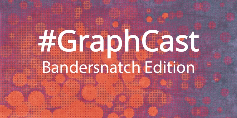 Catch this week's GraphCast: Bandersnatch Edition featuring decision trees.