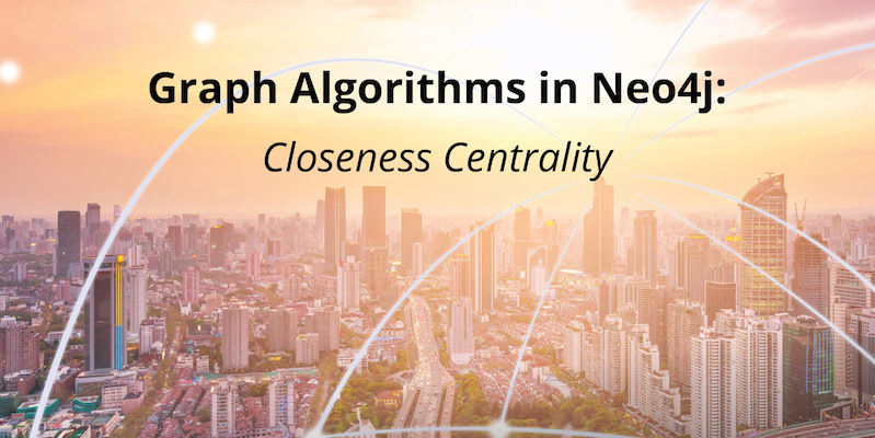 Discover more about the Closeness Centrality graph algorithm in Neo4j.