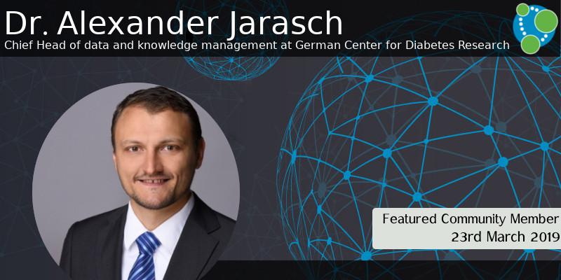 Dr. Alexander Jarasch  - This Week's Featured Community Member