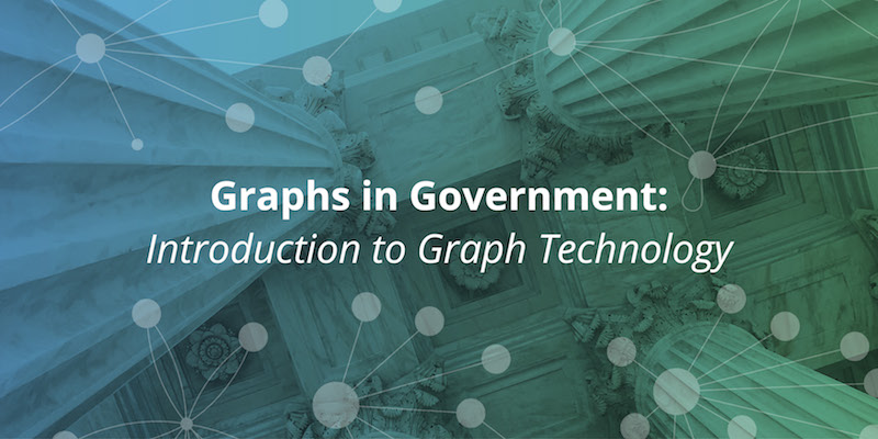 Discover how graph technology is being used in government.