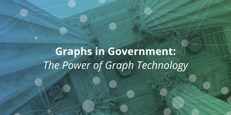 Learn more about graph technology is used in government agencies.