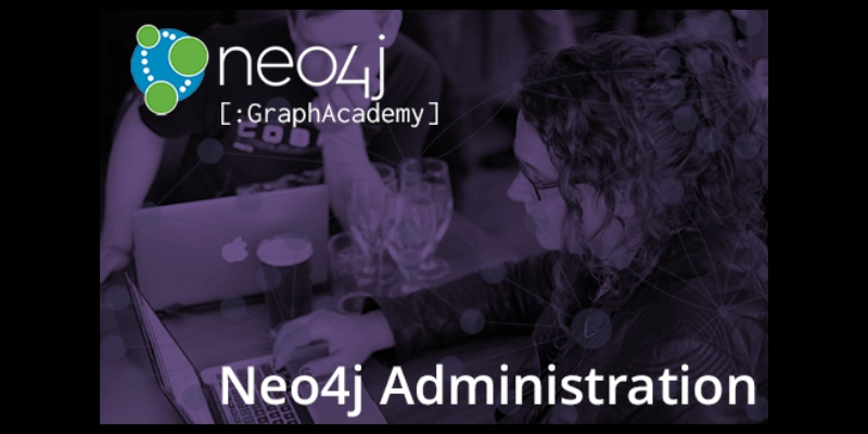 Learn more about the Neo4j Administration free online training course.