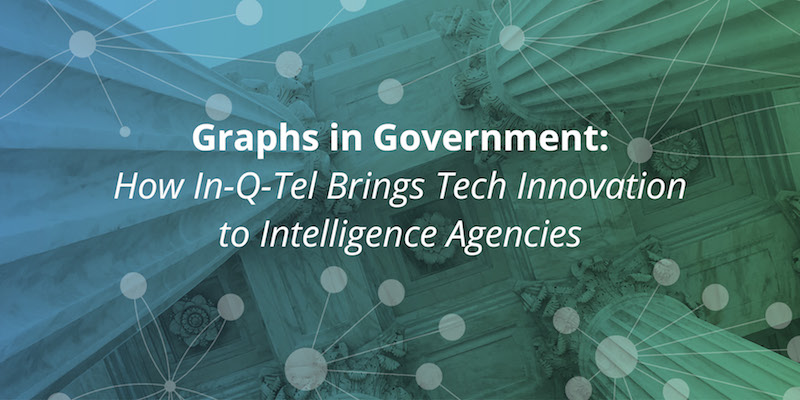 Learn how In-Q-Tel using Neo4j to bring tech innovation to intelligence agencies.