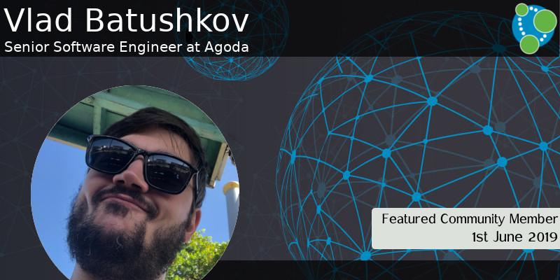Vlad Batushkov - This Week's Featured Community Member