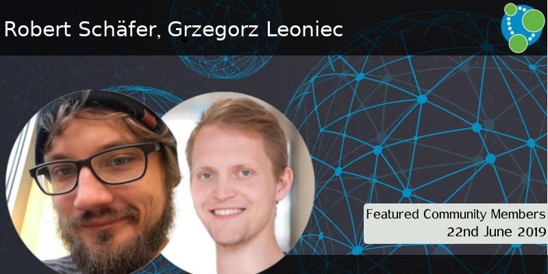 Robert Schäfer and Grzegorz Leoniec  - This Week's Featured Community Member