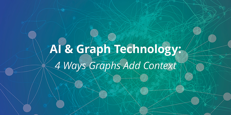 Find out 4 ways graphs bring context to AI
