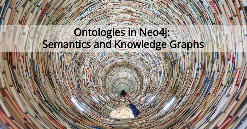 Learn about ontologies in Neo4j.